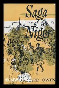 Saga of the Niger by  Richard Owen - Hardcover - Travel Book Club Edition - 1961 - from MW Books Ltd. (SKU: 99249)