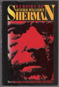 Memoirs of General William T. Sherman. Two Volumes Complete in One