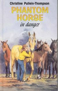 PHANTOM HORSE IN DANGER by  Christine Pullein-Thompson - Hardcover - 1997 - from The Old Bookshelf and Biblio.co.uk