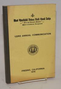 image of Proceedings of the M. W. Prince Hall Grand Lodge; free and accepted masons of the State of California, one hundred and twenty third annual communication, held at Fresno, California, July 17-19, 1973, A.L. 5978