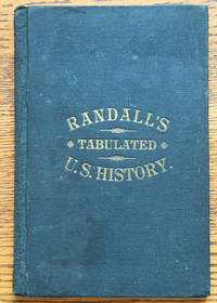Randall's Tabulated History of the United States