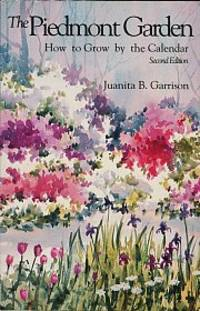image of The Piedmont Garden: How To Grow By The Calendar