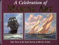 A Celebration of Marine Art: Fifty Years of the Royal Society of Marine Artists