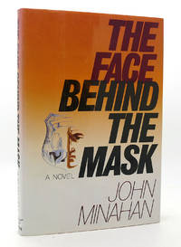 THE FACE BEHIND THE MASK A Novel
