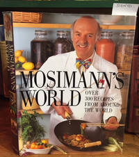 Mossimann's World Over 300 Recipes From Around The World