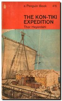 The Kon - Tiki Expedition By Raft Across the South Seas