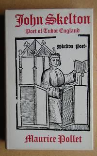 John Skelton: Poet of Tudor England.
