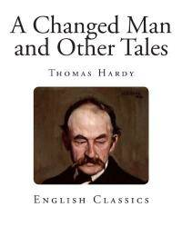 A Changed Man and Other Tales by Thomas Hardy - Paperback - 2013-03-03 - from Books Express and Biblio.com