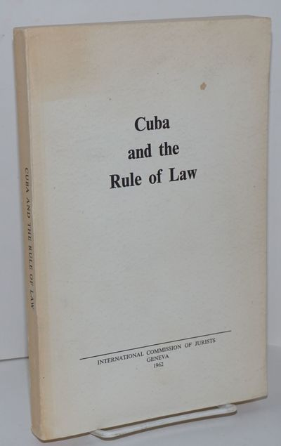 Geneva: Printed by H. Studer for the Commission of Jurists, 1962. Paperback. xv, 267p., paperbound i...