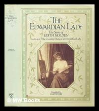 image of The Edwardian lady : the story of Edith Holden, author of the country diary of an Edwardian lady