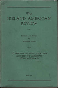 IRELAND AMERICAN REVIEW. Book IV To promote cultural relations between the American People and Ireland, The.
