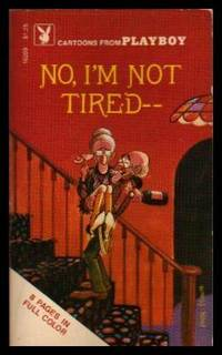 NO, I'M NOT TIRED