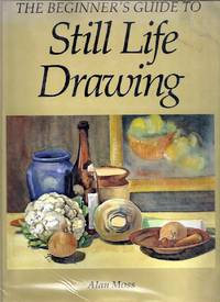 The Beginner\'s Guide to Still Life Drawing