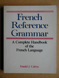 image of French Reference Grammar: A Complete Handbook of the French Language.
