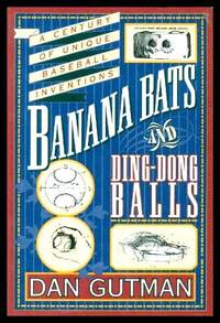 image of BANANA BATS AND DING-DONG BALLS - A Century of Unique Baseball Inventions