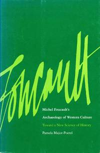 image of Michel Foucault's Archaeology of Western Culture; Toward a New Science of History