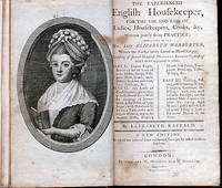 The Experienced Housekeeper, for the Use and Ease of Ladies, Housekeepers, Cooks, &c Written Purely from Practice..
