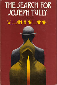 The Search for Joseph Tully by William H. Hallahan  - Hardcover  - Book Club  - 1974  - from 3 R's Books and Antiques (SKU: R1775)