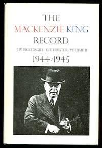 THE MACKENZIE KING RECORD.  VOLUME 2. 1944-1945.  (VOLUME II)