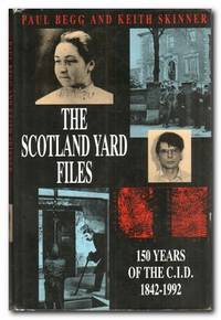 The Scotland Yard Files 150 Years of the C. I. D.
