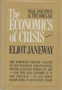 THE ECONOMICS OF CRISIS War, Politics, and the Dollar