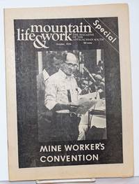 Mountain life & work, the magazine of the Appalachian South, October, 1976.  Vol. 52, no. 10.  Special: Mine Worker\'s Convention