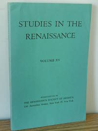Studies in the Renaissance, Vol. 15
