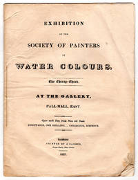 Exhibition of the Society of Painters in Water Colours. The Thirty-Third. At the Gallery,...