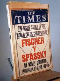 Fischer v. Spassky: The World Chess Championship 1972