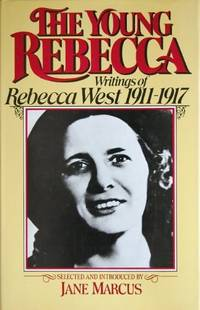 image of The Young Rebecca: Writings of Rebecca West, 1911-17: Selected Essays by Rebecca West, 1911-17