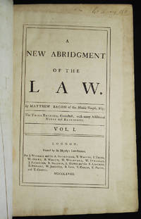 A New Abridgment of the Law by Matthew Bacon; The Third Edition, Corrrected; with many Additional Notes and… by  Matthew Bacon - Hardcover - 1768 - from Classic Books and Ephemera (SKU: 007183)