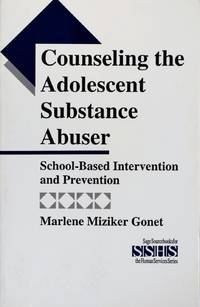 image of Counseling the Adolescent Substance Abuser: School-Based Intervention and Prevention (Sage Sourcebooks for the Human Services)