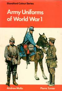 Blandford Colour Series: Army Uniforms of World War 1 - European and United States Armies and Aviation Services