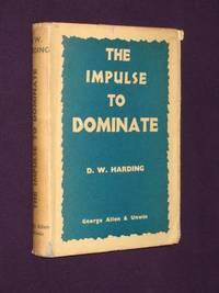 The Impulse to Dominate
