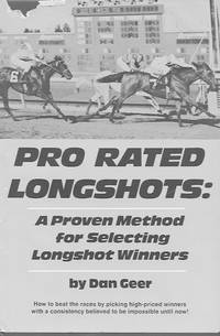 Pro Rated Longshots: a proven method for selecting long shot winners