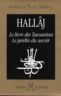Le livre des tawassines, suivi de Le jardin du savoir ( fragments ), traduit de l'arabe par...