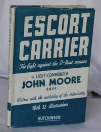 Escort Carrier.  The Fight Against the U-Boat Menace