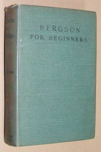 Bergson for Beginners: a summary of his philosophy