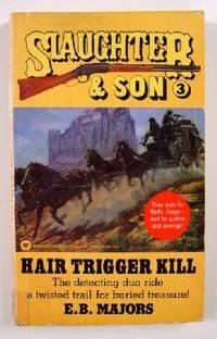 Slaughter and Son #3: Hair Trigger Kill