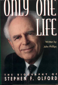 Only One Life: The Biography of Stephen F. Olford