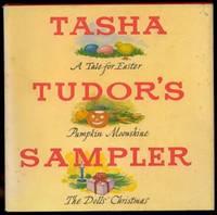 Tasha Tudor's Sampler : A Tale for Easter, Pumpkin Moonshine, The Dolls' Christmas