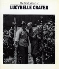 THE FAMILY ALBUM OF LUCYBELLE CRATER.; With texts by Jonathan Green, Ronald Johnson, Ralph Eugene Meatyard, Guy Meades, Thomas Mayer, and Jonathan Williams