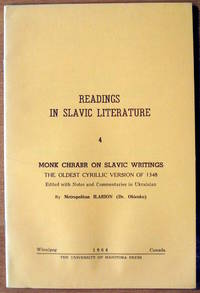 Readings in Slavic Literature 4. Monk Chrabr on Slavic Writings. the Oldest Cyrillic Version of 1348