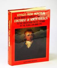 Voyages from Montreal to the Frozen and Pacific Oceans in the Years 1789 and 1793