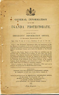 General Information as to the Uganda Protectorate. Issued by the Emigrants' Information Office