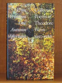 From Princeton One Autumn Afternoon: Collected Poems of Theodore Weiss 1950-1986