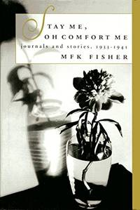 image of Stay Me, Oh Comfort Me: Journals and Stories, 1933-1945