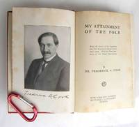 My Attainment of the Pole. Dr Frederick A Cook. 1912