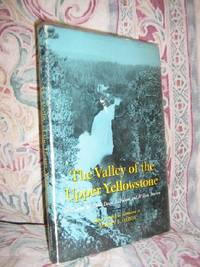 The Valley of the Upper Yellowstone: An Exploration of the Headwaters of the Yellowstone River 1869