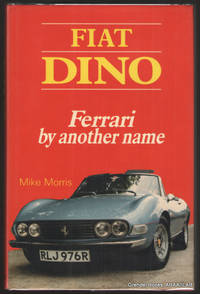 Fiat Dino:  Ferrari by Another Name.